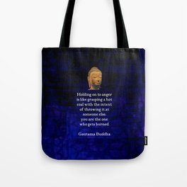 Holding On To Anger Inspirational Buddha Quote Tote Bag
