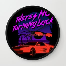 There's no turning back Wall Clock