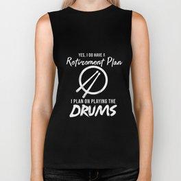 Retirement Plan - I Plan On Playing The Drums tshirts x-mas Biker Tank