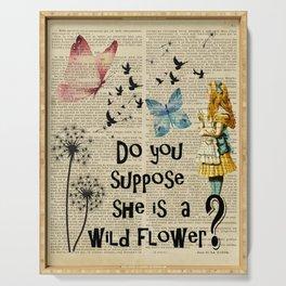 wild flower butterfly  alice in wonderland mad Serving Tray