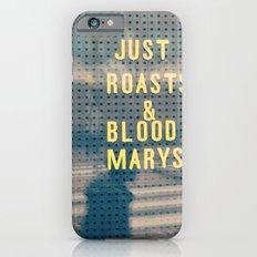 Just Roasts & Bloody Marys iPhone 6s Slim Case