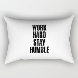 Work Hard Stay Humble black and white typography poster black-white design home decor bedroom wall Rectangular Pillow