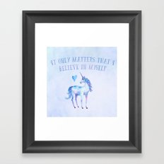 It Only Matters That I Believe In Myself Framed Art Print