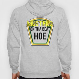 Mustard on tha Beat Hoe! Hoody