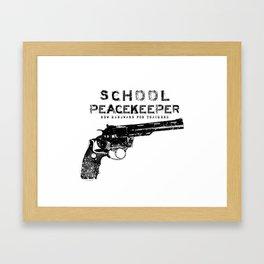 School Peacekeeper - Trump's Recommendation - Teacher Bonus - Gun Framed Art Print