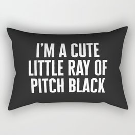 Little Ray Of Pitch Black Funny Quote Rectangular Pillow