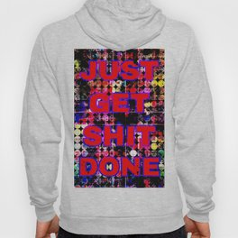 just get it done quote with circle pattern painting abstract background in red pink blue yellow Hoody