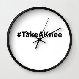 Take A Knee Hashtag - #TakeAKnee Wall Clock
