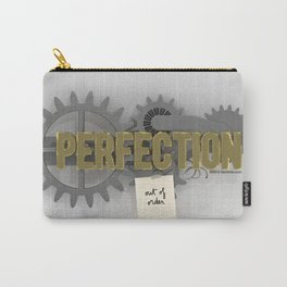 Perfection (out of order) Carry-All Pouch