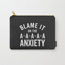 Blame It On Anxiety Funny Quote Carry-All Pouch