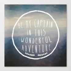 I. Be my captain Canvas Print