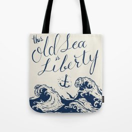 This Old Sea is Liberty Tote Bag