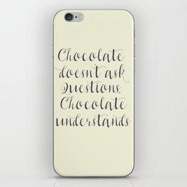 Chocolate understands, inspiration quote, coffeehouse, bar, restaurant, home decor, interior design iPhone Skin