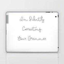 Funny Quote, I'm Silently Correcting Your Grammar Mug Laptop & iPad Skin
