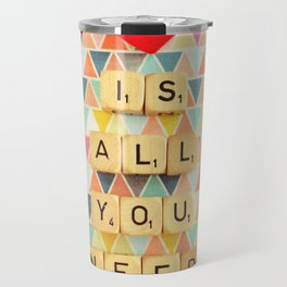 Love is All You Need Travel Mug