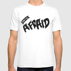 Don't be Afraid SMALL White Mens Fitted Tee