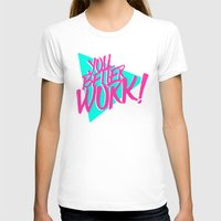 rupaul T-shirts featuring YOU BETTER WORK by Pizza! Pizza! Pizza!
