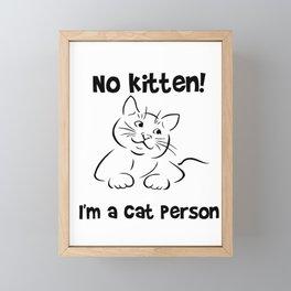 Cat No Kitten Funny Cat Lover Gift Framed Mini Art Print