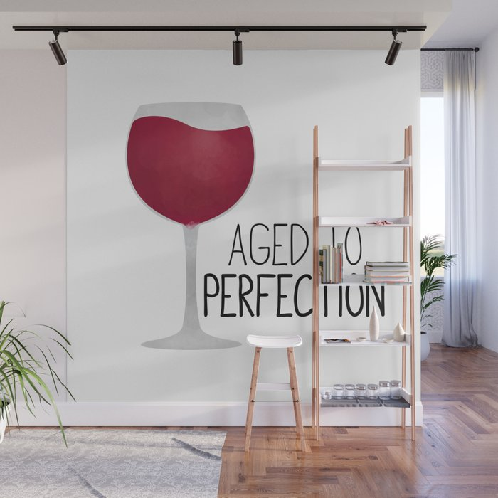 Aged To Perfection Wine Wall Mural by avenger Society6