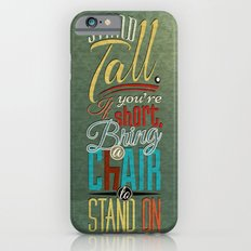 Stand Tall. Slim Case iPhone 6s