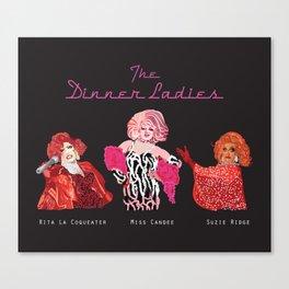 The Dinner Ladies Canvas Print