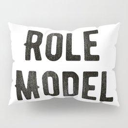 Role Model Pillow Sham