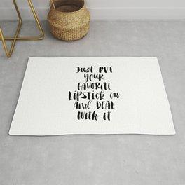 Just Put Your Favorite Lipstick on and Deal with It modern bedroom typography home room wall decor Rug