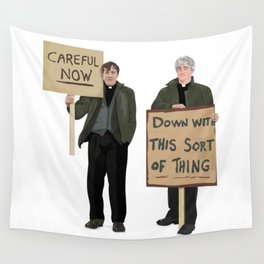 """""""DOWN WITH THIS SORT OF THING!..careful now"""" Wall Tapestry"""