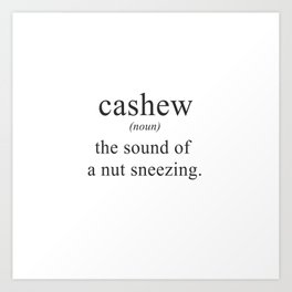 CASHEW - NUTS - DEFINITION - FUNNY Art Print