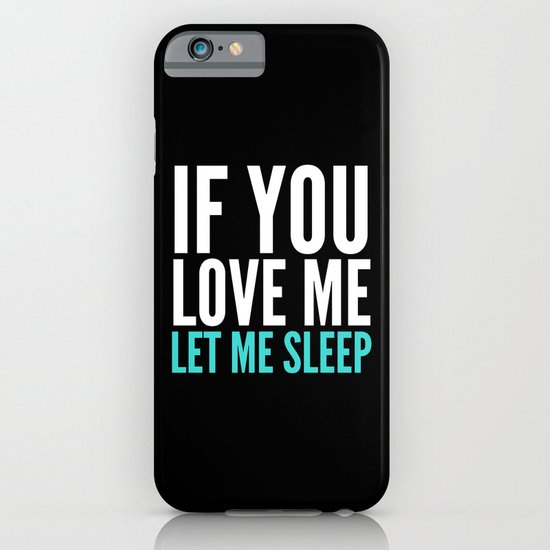 If You Love Me Let Me Sleep (Dark) iPhone & iPod Case