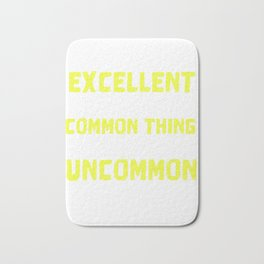 Empowerment Excellence Tshirt Design Uncommon way Bath Mat