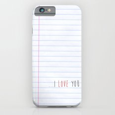 ...I Love you iPhone 6s Slim Case