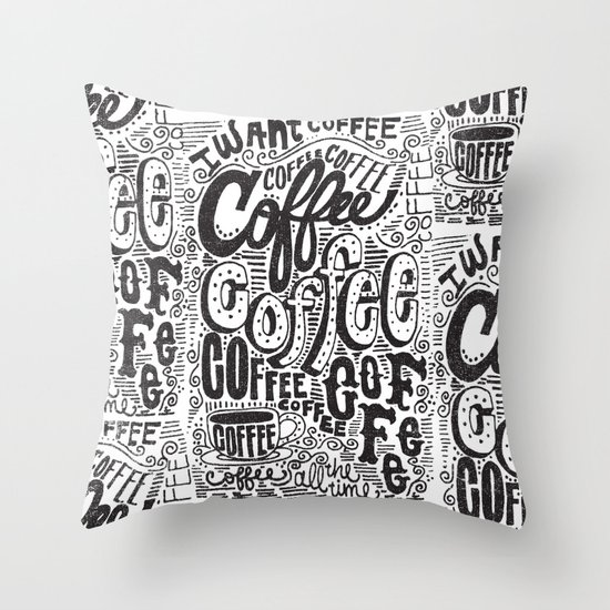 COFFEE COFFEE COFFEE! Throw Pillow