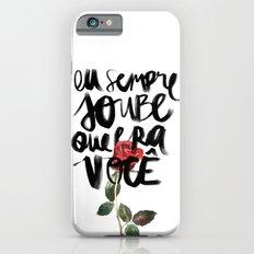 Você iPhone 6s Slim Case