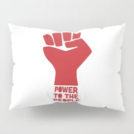 Power to the people Pillow Sham