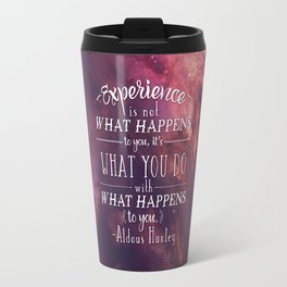 "Aldous Huxley Quote Poster - ""Experience is not what happens to you..."" Travel Mug"