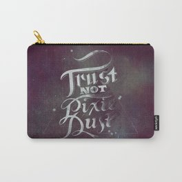Trust Not Pixie Dust Carry-All Pouch