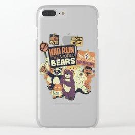 Who Run The World Bears XXX Clear iPhone Case