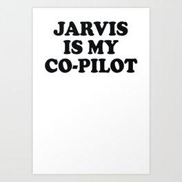 jarvis is my copilot Art Print