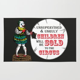 Unsupervised and Unruly Children will be Sold to the Circus Rug