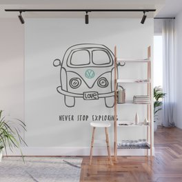 Never stop exploring Wall Mural