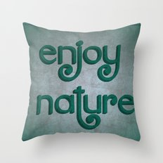 Enjoy nature Throw Pillow