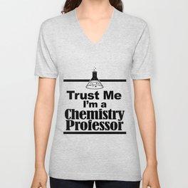 Trust Me I'm A Chemistry Professor Unisex V-Neck