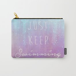 Just Keep Swimming Carry-All Pouch