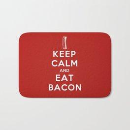Keep calm and eat bacon Bath Mat