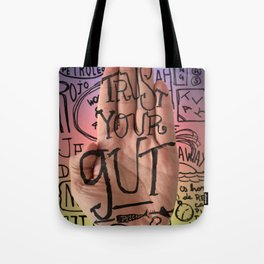 Trust your gut. A PSA for stressed creatives. Tote Bag