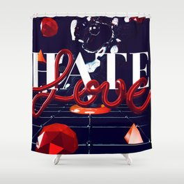 Love and Hate Shower Curtain