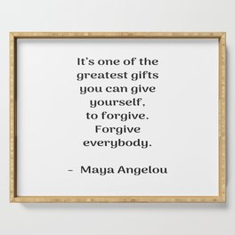 Forgive everybody - Maya Angelou Inspirational quote Serving Tray