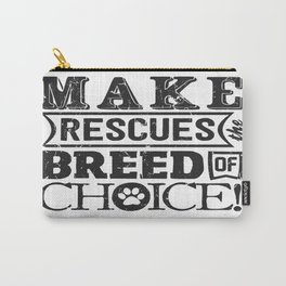 Make Rescue the Breed of Choice Carry-All Pouch