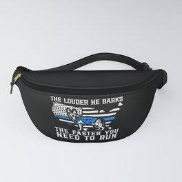 The Louder He Barks K9 Police Dog Thin Blue Line Fanny Pack